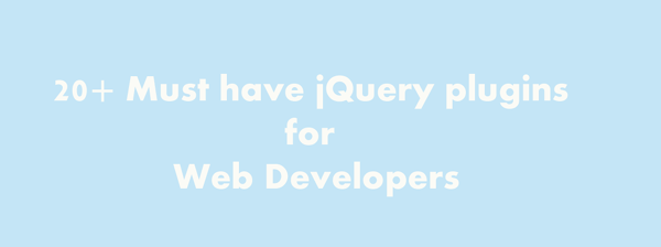 Must have jQuery plugins for Web Developers