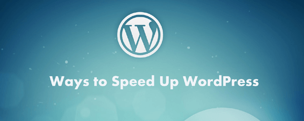 Best Possible Ways to Speed Up WordPress