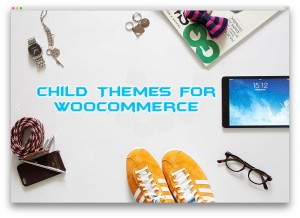 Child Themes For WooCommerce